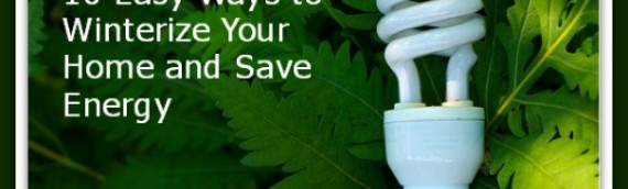 10 Easy Ways to Winterize Your Home and Save Energy